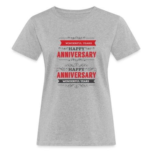 gift happy anniversary,wonderful years - T-shirt bio Femme