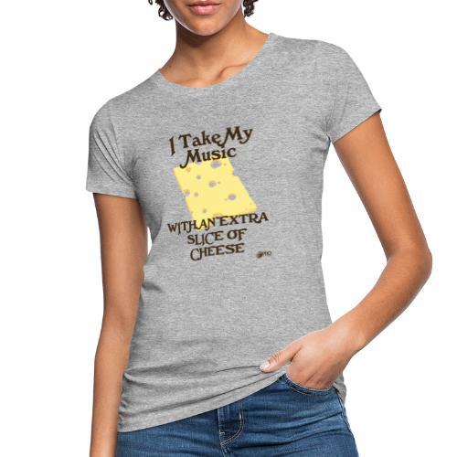 Cheese - Women's Organic T-Shirt