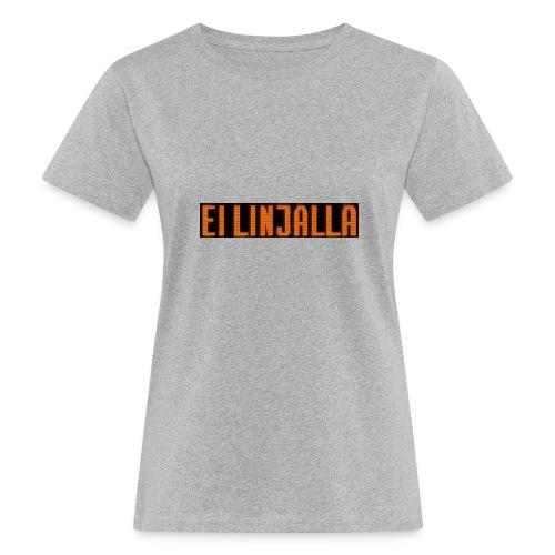 EI LINJALLA - Naisten luonnonmukainen t-paita