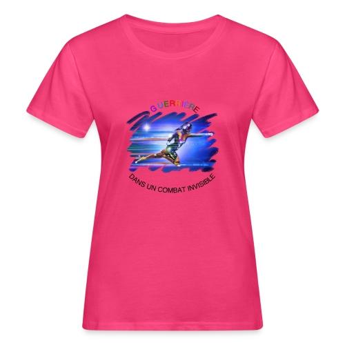 Guerrière dans un combat invisible - T-shirt bio Femme