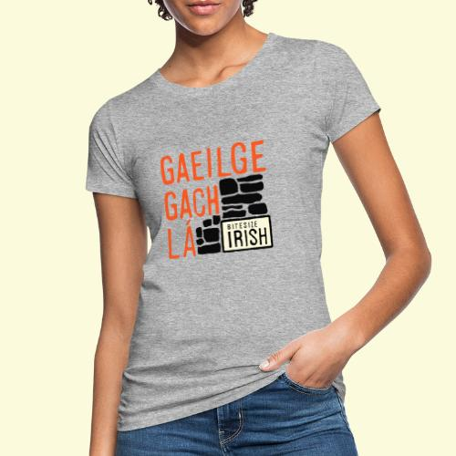 Gaeilge Gach Lá - Women's Organic T-Shirt