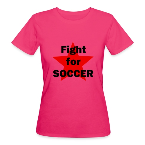Fight for SOCCER - Frauen Bio-T-Shirt
