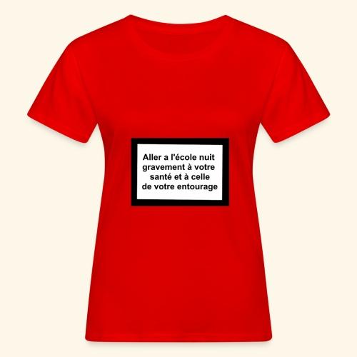 L'école tue - T-shirt bio Femme
