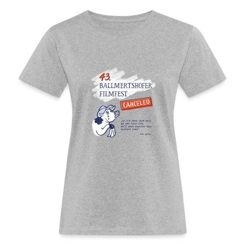43. Ballmertshofer Filmfest Canceled - Frauen Bio-T-Shirt