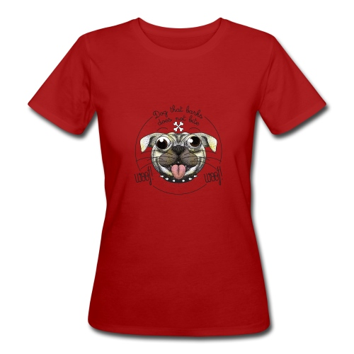 Dog that barks does not bite - T-shirt ecologica da donna