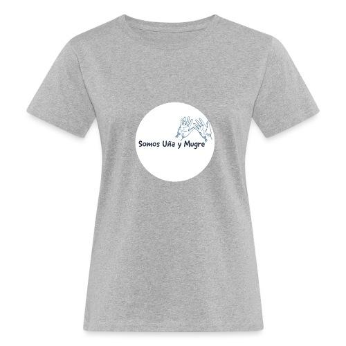 Somos uña y mugre - Camiseta ecológica mujer