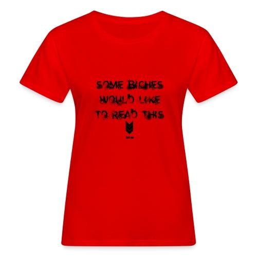 some b*ches - Vrouwen Bio-T-shirt