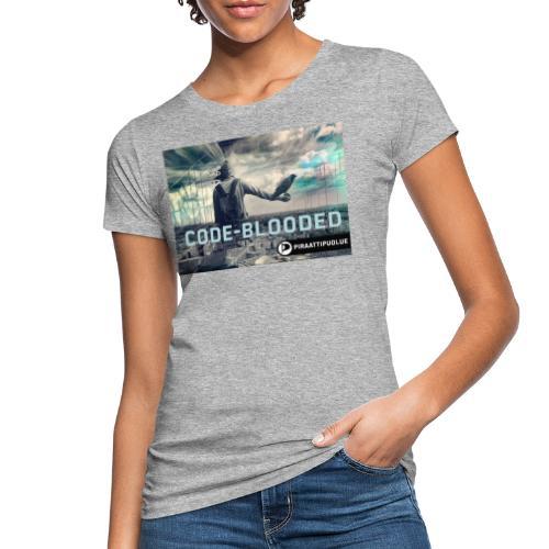Code-blooded - Naisten luonnonmukainen t-paita