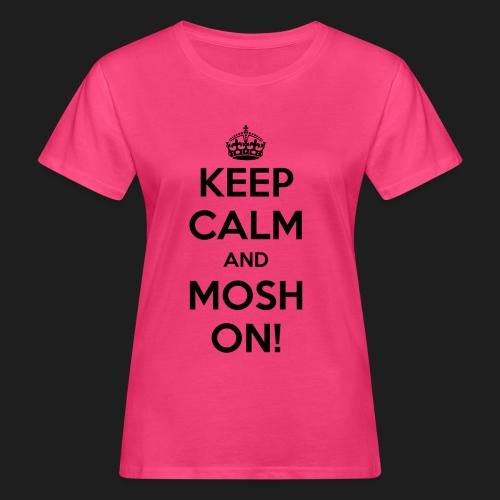 KEEP CALM AND MOSH ON! - T-shirt ecologica da donna