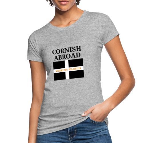 Cornish abroad - Women's Organic T-Shirt