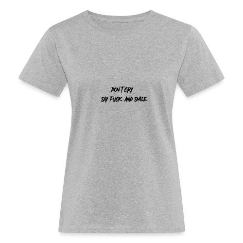 Dont cry - Naisten luonnonmukainen t-paita