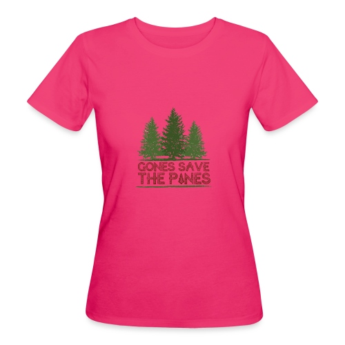 Gones save the pines - T-shirt bio Femme