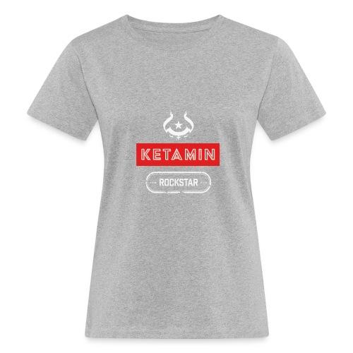 KETAMIN Rock Star - Weiß/Rot - Modern - Women's Organic T-Shirt