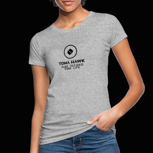 Toma Hawk - Pure Techno - Pure Life Black - Frauen Bio-T-Shirt