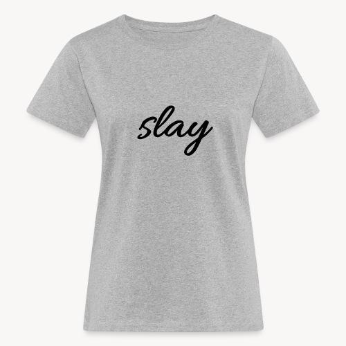 SLAY - Naisten luonnonmukainen t-paita