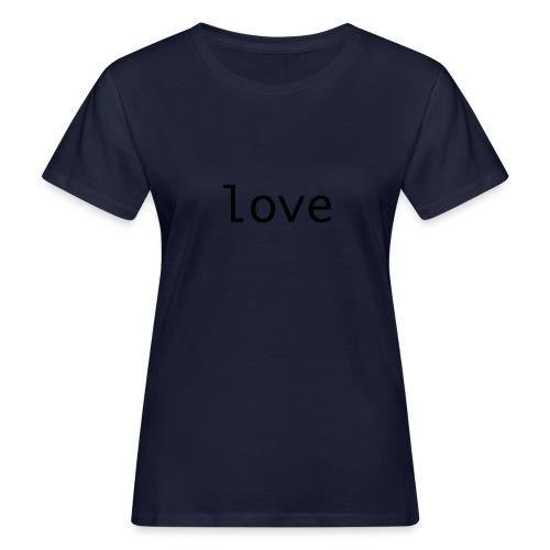 love - Ekologisk T-shirt dam