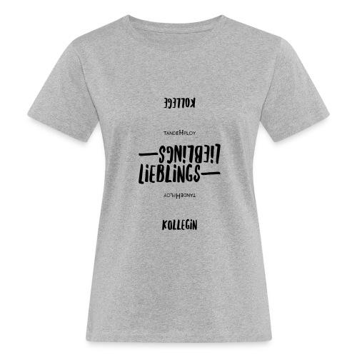 Lieblings Kollege - Frauen Bio-T-Shirt