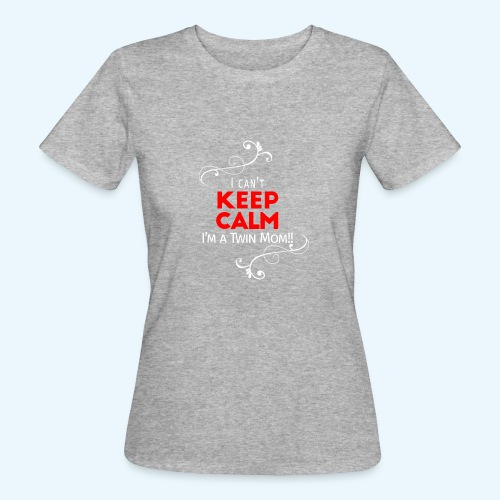 I Can't Keep Calm (voor donkere stof) - Vrouwen Bio-T-shirt