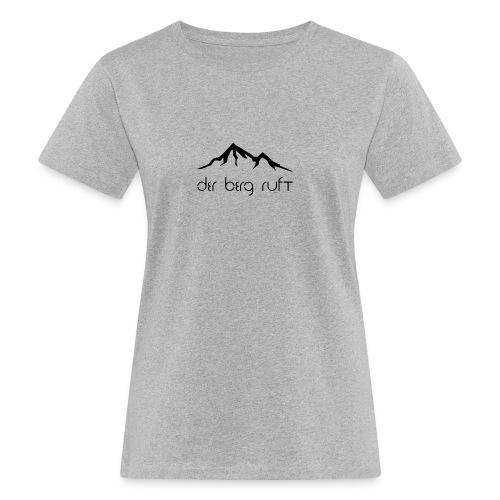 Der Berg ruft schwarz - Frauen Bio-T-Shirt