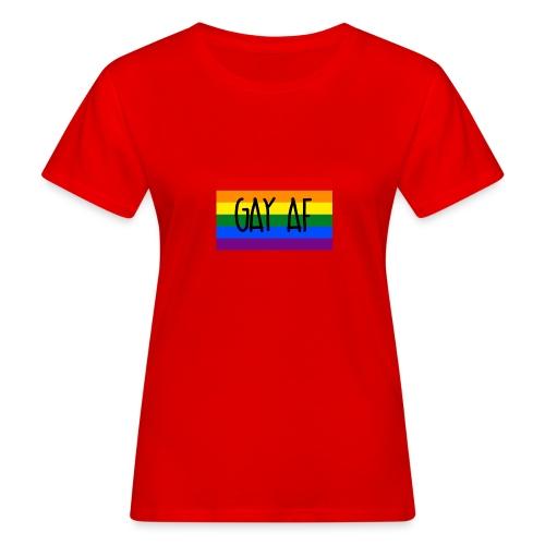 gay af - Frauen Bio-T-Shirt