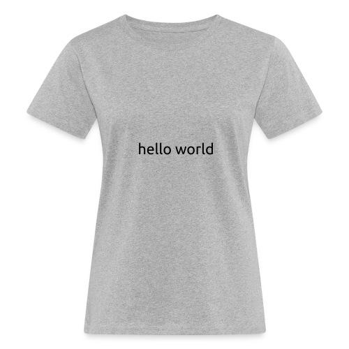helloworld black - Vrouwen Bio-T-shirt