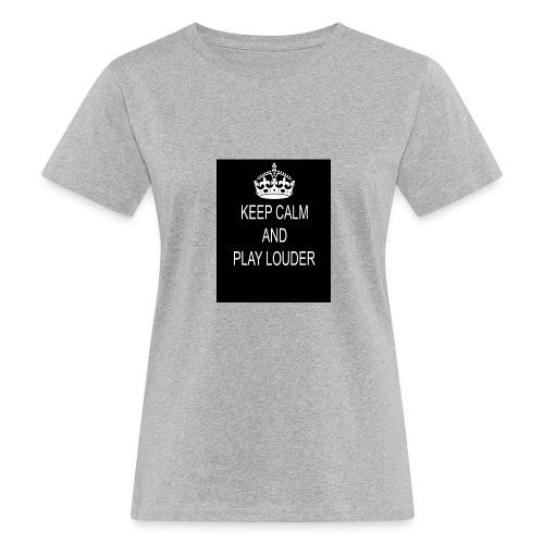 keep calm play loud - T-shirt bio Femme