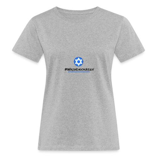 Wir sind auch Juden II - Frauen Bio-T-Shirt
