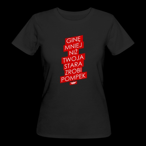 gine mniej - Ekologiczna koszulka damska