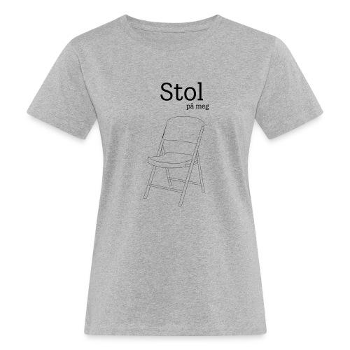 Stol på meg - Økologisk T-skjorte for kvinner