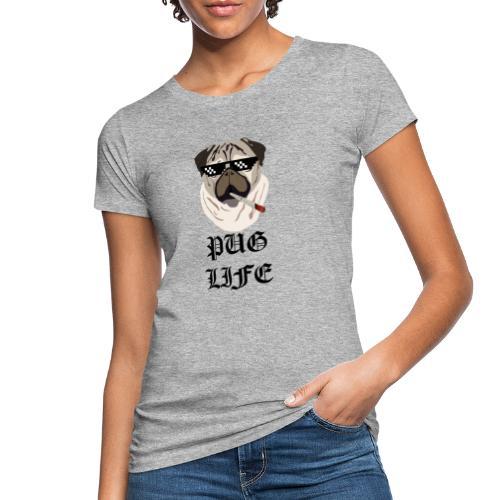 Pug Life - Organic damer