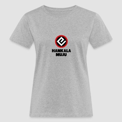 Hankala muju - Naisten luonnonmukainen t-paita