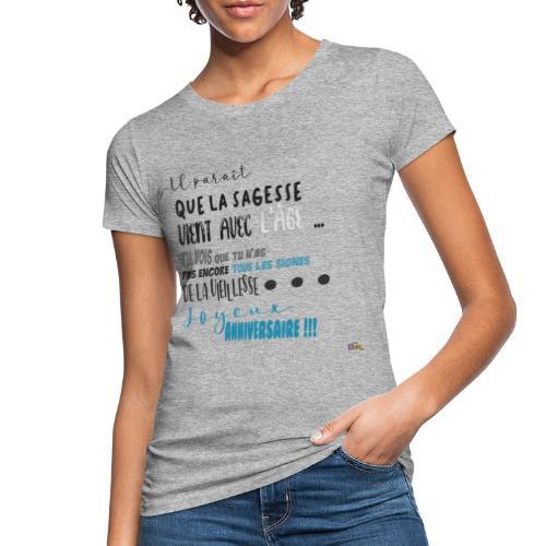 anniversaire Sagesse - T-shirt bio Femme