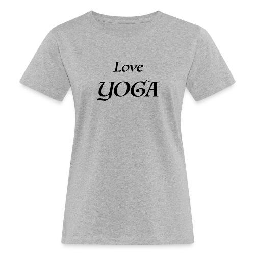 Love Yoga - T-shirt bio Femme
