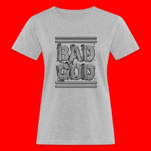 BadGod - Women's Organic T-Shirt