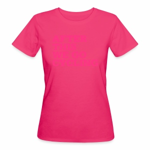 After this we go cycling - Frauen Bio-T-Shirt