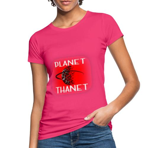 Planet Thanet - Made in Margate - Women's Organic T-Shirt