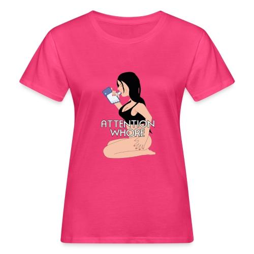 Attention Whore - Vrouwen Bio-T-shirt