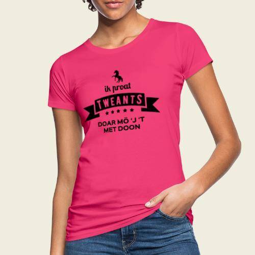 Ik proat Tweants...(donkere tekst) - Vrouwen Bio-T-shirt