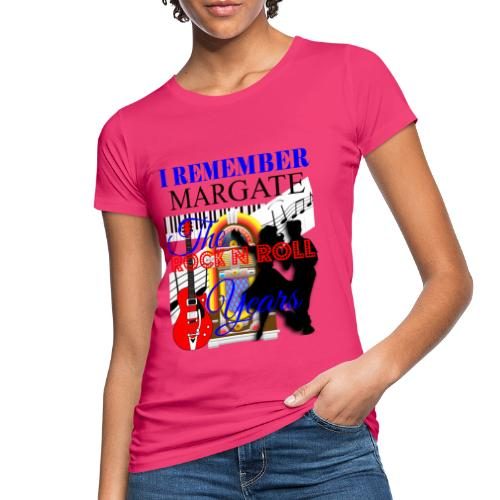 REMEMBER MARGATE - THE ROCK ROLL YEARS 1950's - Women's Organic T-Shirt