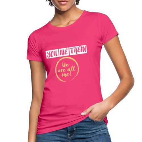 We are all one - Frauen Bio-T-Shirt