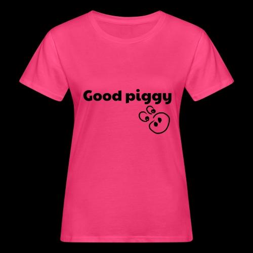 Good Pig - Women's Organic T-Shirt