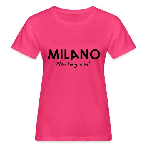 milano nothing else - T-shirt ecologica da donna