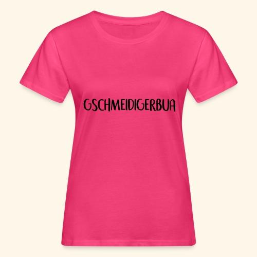 Gschmeidiger Bua - Frauen Bio-T-Shirt