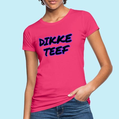 Dikke teef - T-shirt bio Femme