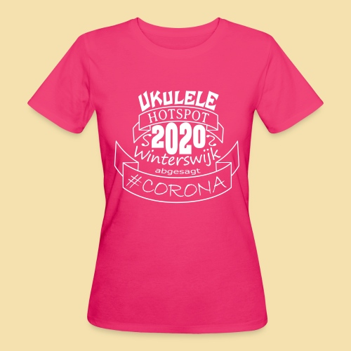 Ukulele Hotspot Winterswijk 2020 abgesagt #CORONA - Frauen Bio-T-Shirt