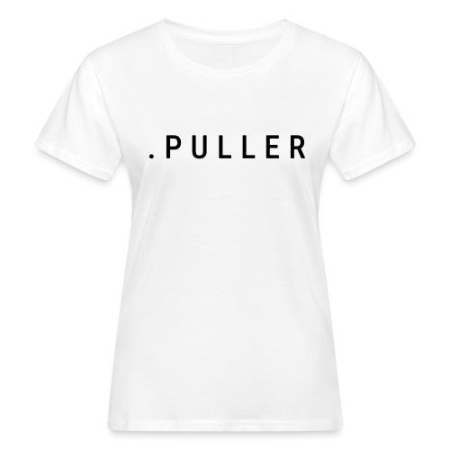 PULLER - Vrouwen Bio-T-shirt