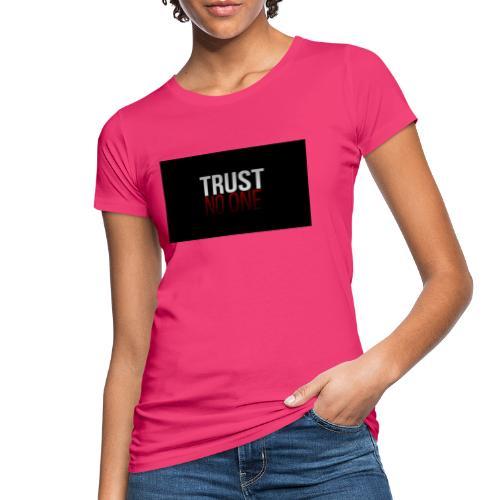 Trust, NO ONE! - Vrouwen Bio-T-shirt