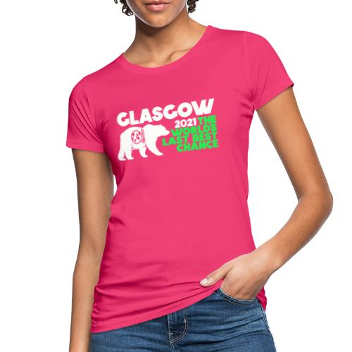 Last Best Chance - Glasgow 2021 - Women's Organic T-Shirt