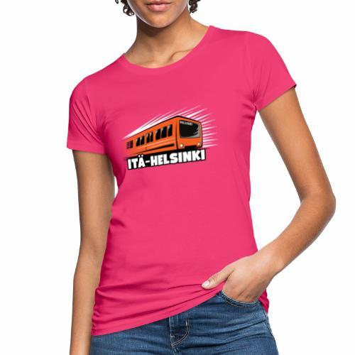 ITÄ-HELSINKI METRO T-paidat, Hupparit, lahjat ym. - Naisten luonnonmukainen t-paita