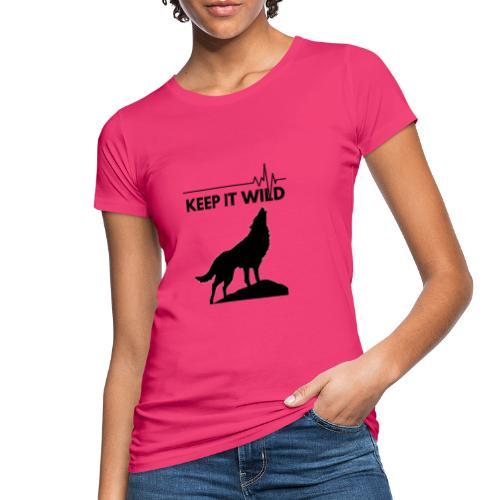Keep it wild - Frauen Bio-T-Shirt